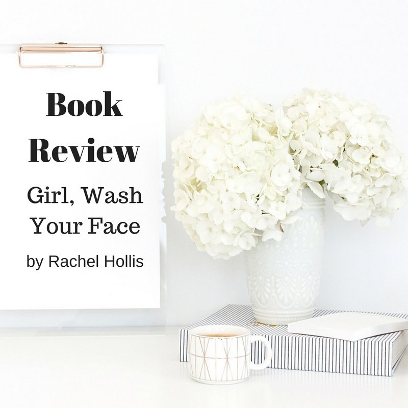 Book Review – Girl, Wash Your Face